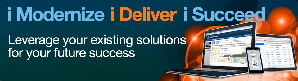 i Modernize, i Deliver, i Succeed - IBM i